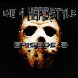 Mike Phobos - Die 4 Hardstyle Episode 3