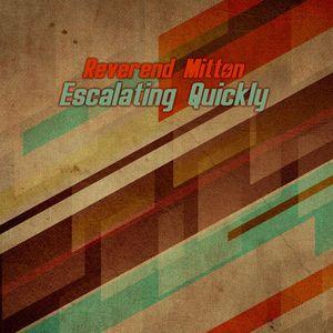 Reverend Mitton - Escalating Quickly