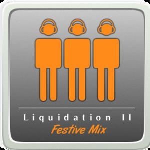 Liquidation II - Festive Mix