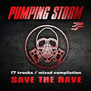 Pumping Storm 13 Save The Rave By Xs Project Mixcloud