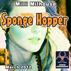 Milli Milhouse - Sponge Hopper (GENETIC UNDERGROUND) (March 2012)