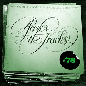Across The Tracks Ep. 78