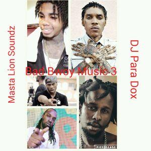 Bad Bwoy Muzic 3