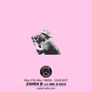 ZAHRA B w/ Mel D. Cole - 27th March 2017