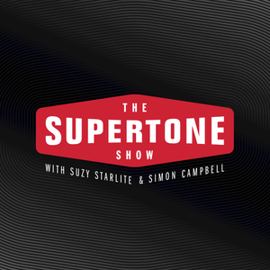 Episode 97: The Supertone Show with Suzy Starlite and Simon Campbell