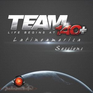 Team 140+ Sessions 003 (Part 1 Mixed by DJ Cesar)
