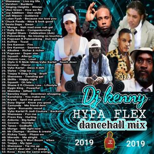 DJ KENNY HYPA FLEX DANCEHALL MIX JAN 2019 by Frenchman