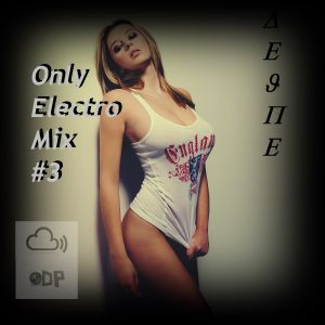Only Electro Mix #3 - Dejpe