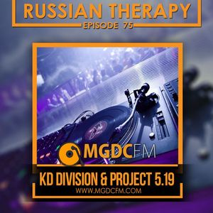KD Division & Project 5.19 - Russian Therapy ''Episode 075'' (mgdcfm.com)