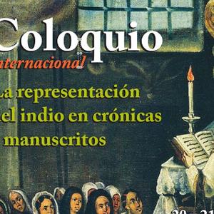 Coloquio internacional: La representación  del indio  en crónicas y manuscritos. Inauguración