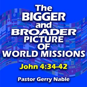 The Bigger and Broader Picture of World Missions
