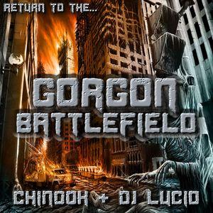 Chinook + DJ Lucid - Return to the... Gorgon Battlefield