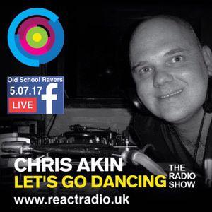 (#7) Let's go Dancing - the radio show - Dj Chris Akin - React radio uk - 05.07.17