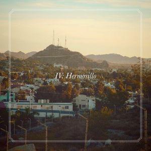 TAPE 034: [IV] Hermosillo