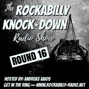 Rockabilly Knock Down- Round 16- Hosted by Andreas Axios (04.12.17)