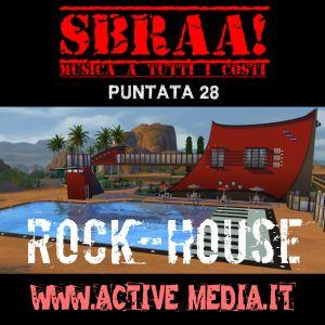 SBRAA! ACTIVE WEBRADIO 04X28 - ROCK HOUSE