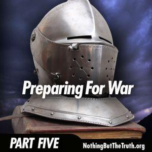 Preparing For War - Part 5