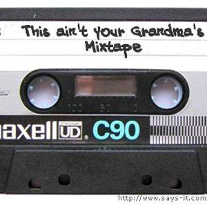This ain't your Grandma's Mixtape
