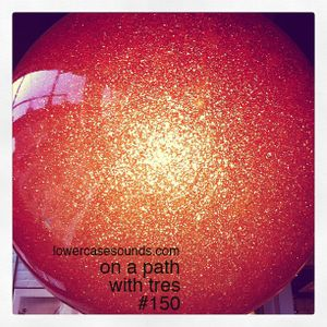 on a path #15o with tres johnson(lowercase sounds)