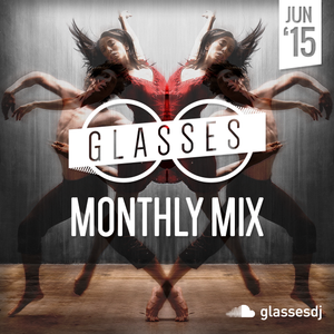 Glasses Monthly Mix - June 2015