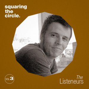 Squaring The Circle presents: The Listeneurs Vol.3