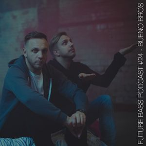 Bueno Bros - Future-bass.pl Podcast #24