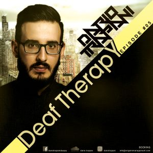 Dario Trapani - Deaf Therapy Ep#05