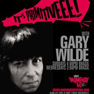 It's Primitive!!!  Show 18 Hosted by Gary Wilde 2/22/2015 for radiomomento60.com