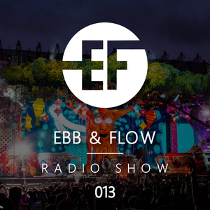 Ebb & Flow Radio 013