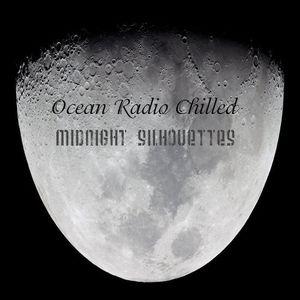 "Ocean Radio Chilled ""Midnight Silhouettes"" 5-20-18"