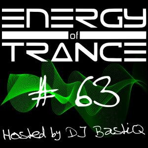 EoTrance #63 - Energy of Trance - hosted by DJ BastiQ
