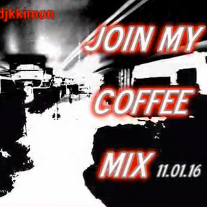 djkkimon - join my coffee mix 11.01.16
