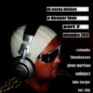 Dj Nasty deluxe - A deeper Love - part 2