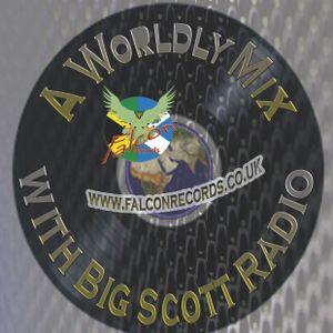 Thursday - Falcon Radio - Big Scott's Worldly Mix 12.9.13