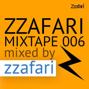 Zzafari Mixtape 006 - Mixed by Zzafari DJ