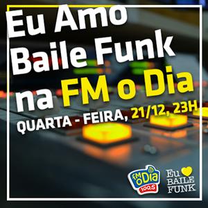 Eu Amo Baile Funk na Fm o Dia Edição Especial de Verão (21-12-2016)