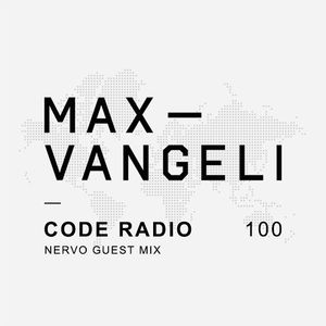 Max Vangeli Presents - CODE RADIO - Episode 100 - Feat. Nervo