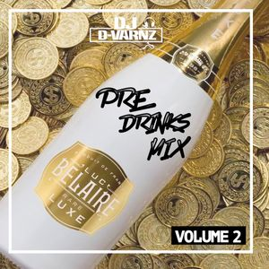 DJ D-VARNZ PRE DRINKS MIX VOL 2