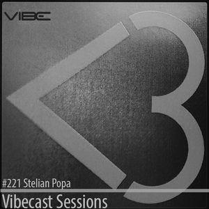 Stelian Popa @ Vibecast Sessions #221 - Vibe FM Romania