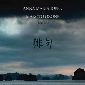 """Anna Maria Jopek & Makoto Ozone - """"Haiku"""" prezentuje Maciej Karłowski"""