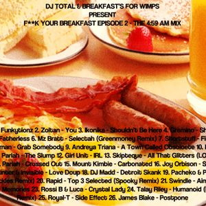 F**K Your Breakfast 2 - DJ Total