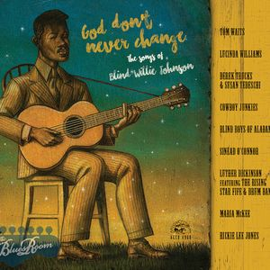The Blues Room #584 :: God Don't Never Change: The songs Of