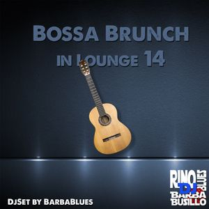 Bossa Brunch in Lounge 14 - DjSet by BarbaBlues