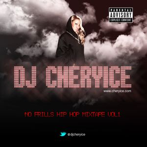 DJ CHERYICE NO FRILLS HIP HOP MIX VOL 1