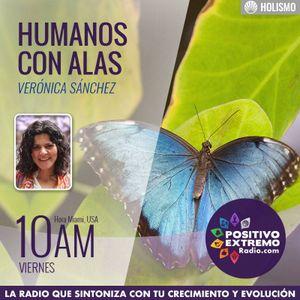 HUMANOS CON ALAS CON VERONICA SANCHEZ- 05-18-2018-ELIGIENDO EL CAMINO DEL AMOR Y NO MAS EL DEL DOLOR
