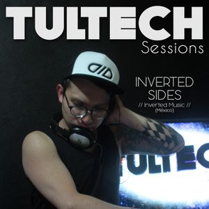 INVERTED SIDES - TULTECH Sessions - Episode 014 [2016]