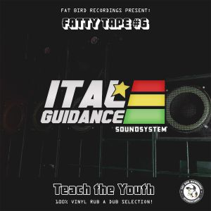 FATTY TAPES #6 ITAL GUIDANCE - TEACH THE YOUTH