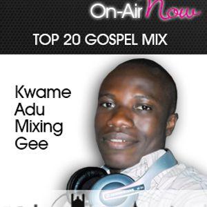 Kwame Adu - Mixing Gee - 220417 - @Top20GospelMix