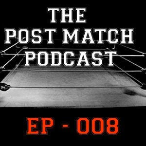 2015 06 28 - Post Match Podcast EP 008
