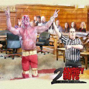 2 Angry Guys Podcast - Episode 7 (Season 2)